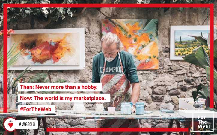 Then: Never more than a hobby. Now: the world is my marketplace. #ForTheWeb
