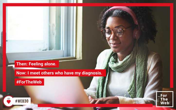 Then: Feeling alone. Now: I meet others who have my diagnosis. #ForTheWeb
